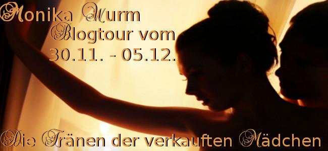Blogtour Die Tränen der verkauften Mädchen Monika Wurm