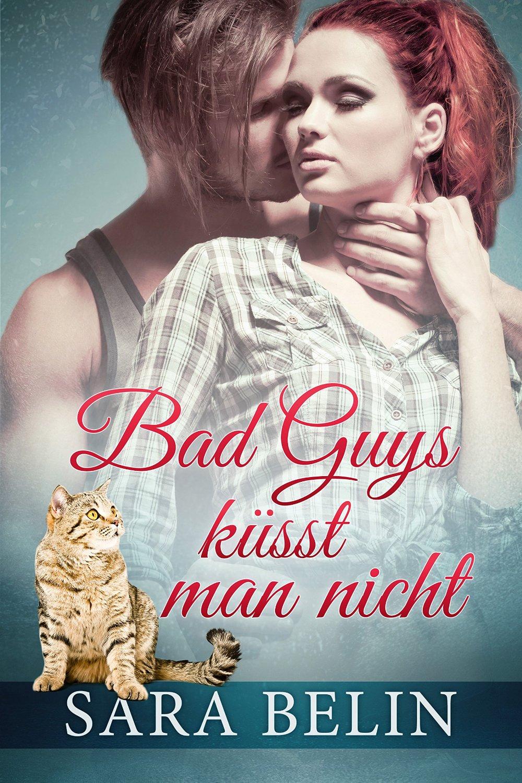 Bad Guys küsst man nicht Sara Belin
