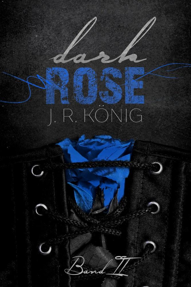 Dark Rose Band 2 J.R. König