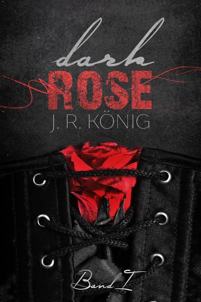 Dark Rose Band 1 J.R. König