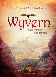 Wyvern - Das Streben des Jägers von Veronika Serwotka