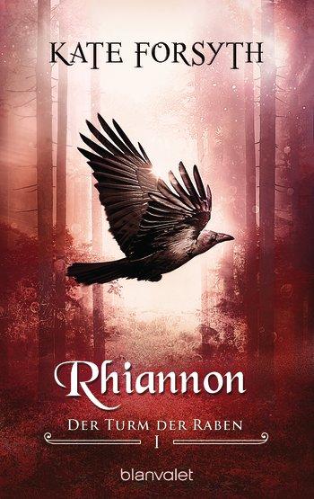 Rhiannon Der Turm der Raben Kate Forsyth
