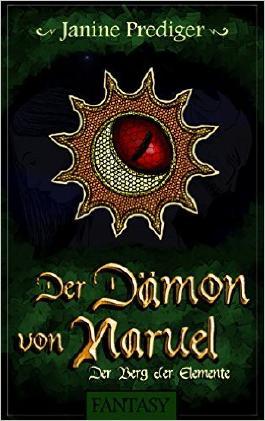 Der Dämon von Naruel - Der Berg der Elemente Von Janine Prediger