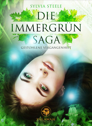 Die Immergrün-Saga - Gestohlene Vergangenheit Sylvia Steele