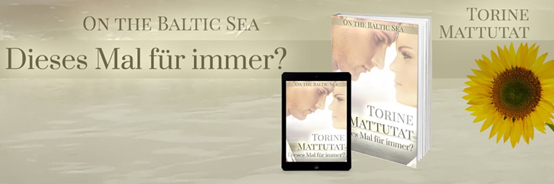 Torinne Mattuat - On the baltic sea dieses Mal für Immer