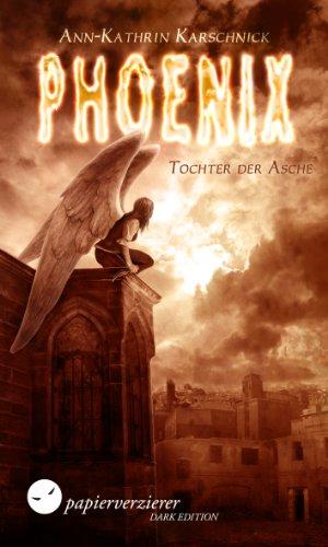 Phoenix Tochter aus der Asche Karschnik