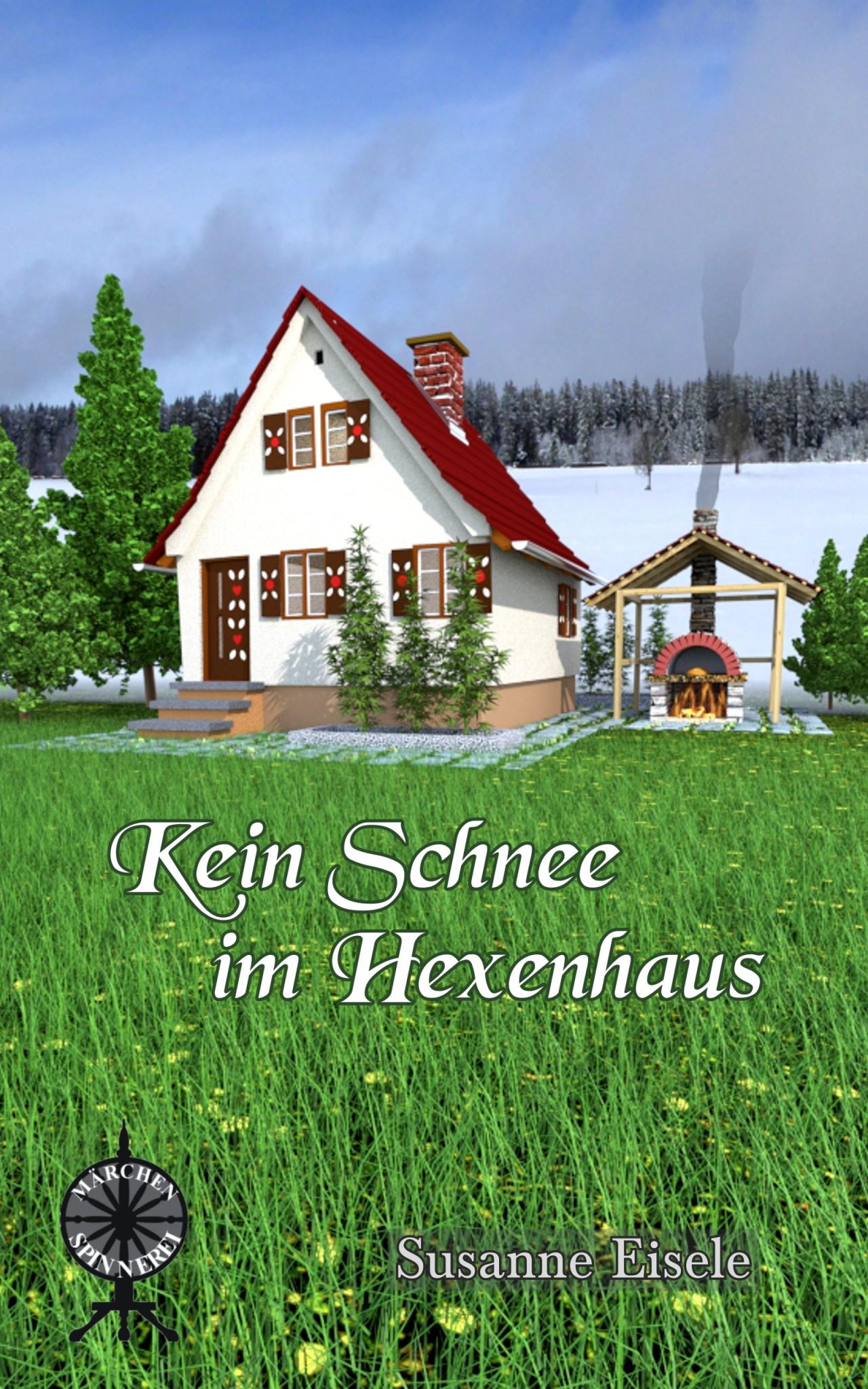 Kein Schnee im Hexenhaus - Susanne Eisele