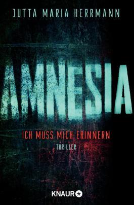 AMNESIA - Ich muss mich erinnern - Jutta Maria Herrmann
