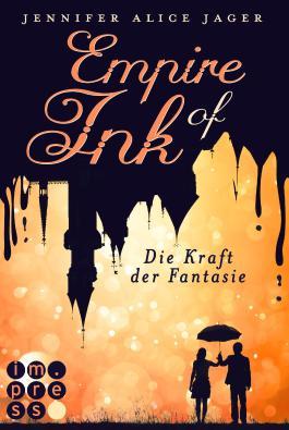 Empire of Ink Die Kraft der Fantasie - Jennifer Alice Jager