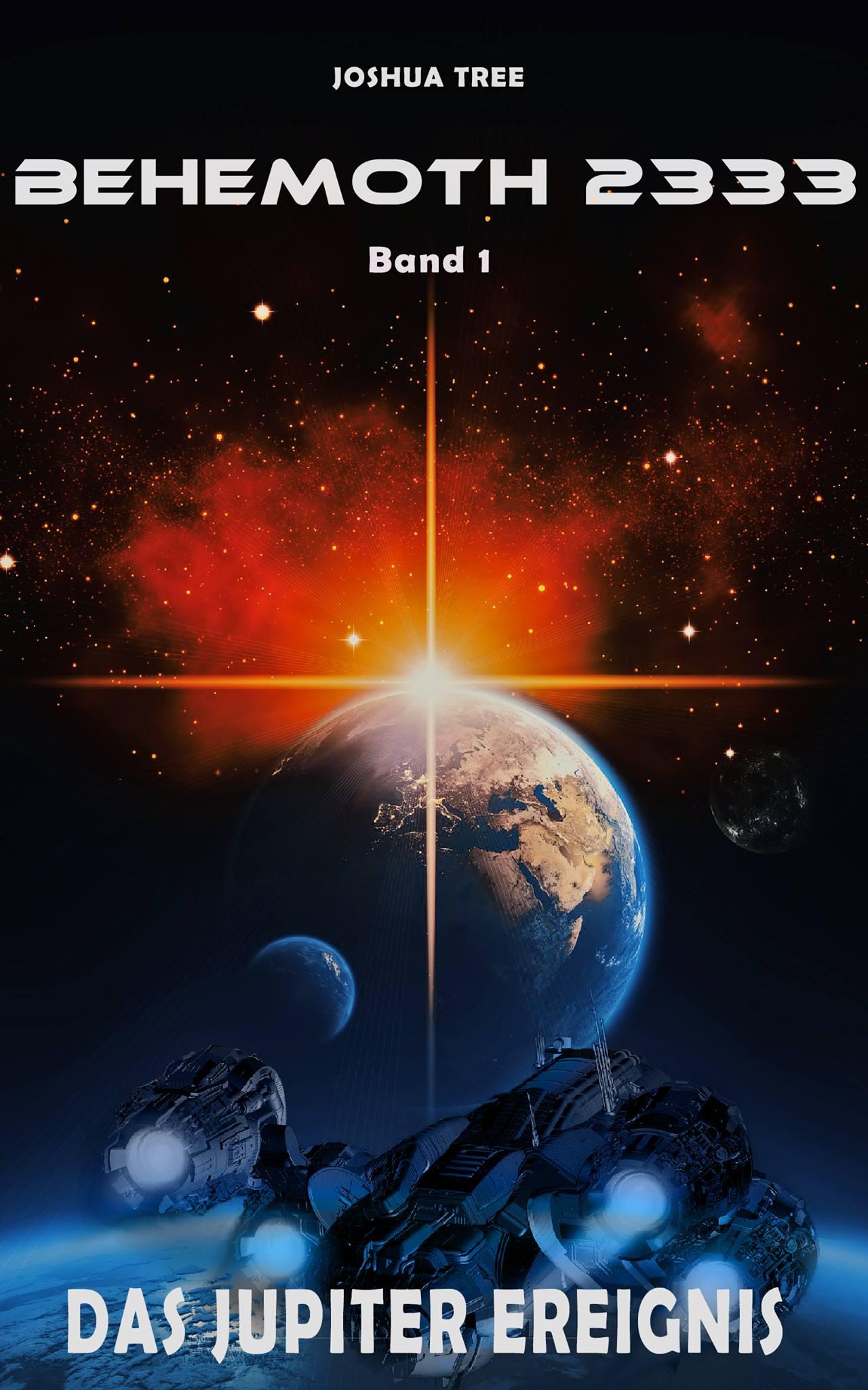 Behemoth 2333 - Band 01 Das Jupiter Ereignis Joshua Tree