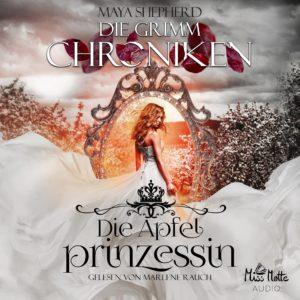 Die Apfelprinzessin Maya Shepherd Hörbuch Grimm CHröniken