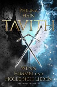 »Tavith 01 - Wenn Himmel und Hölle sich lieben« von Philina Hain